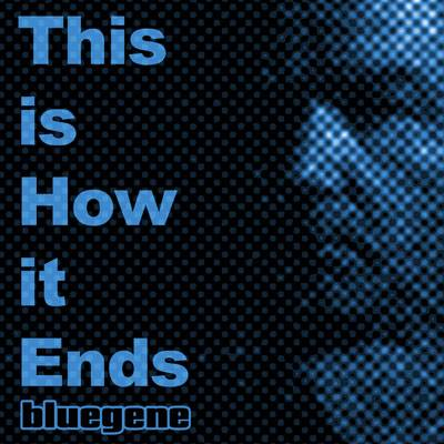 Cover for single released on CD Baby on 27 April 2017 'This is How it Ends'